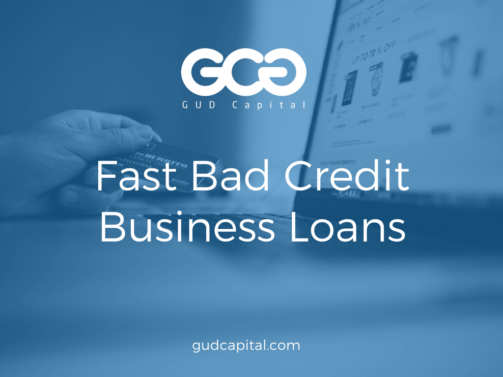 Fast Small Business Funding Options When You Have Bad Credit – GUD Capital