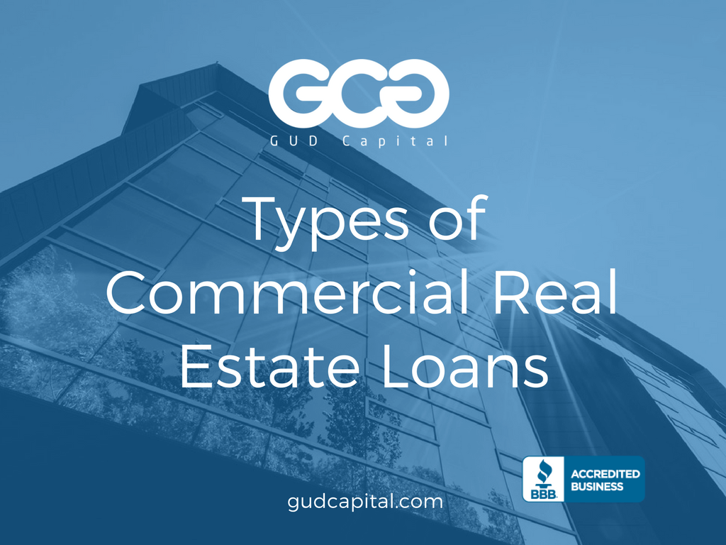 Types Of Commercial Real Estate Loans Mortgages Gud Capital