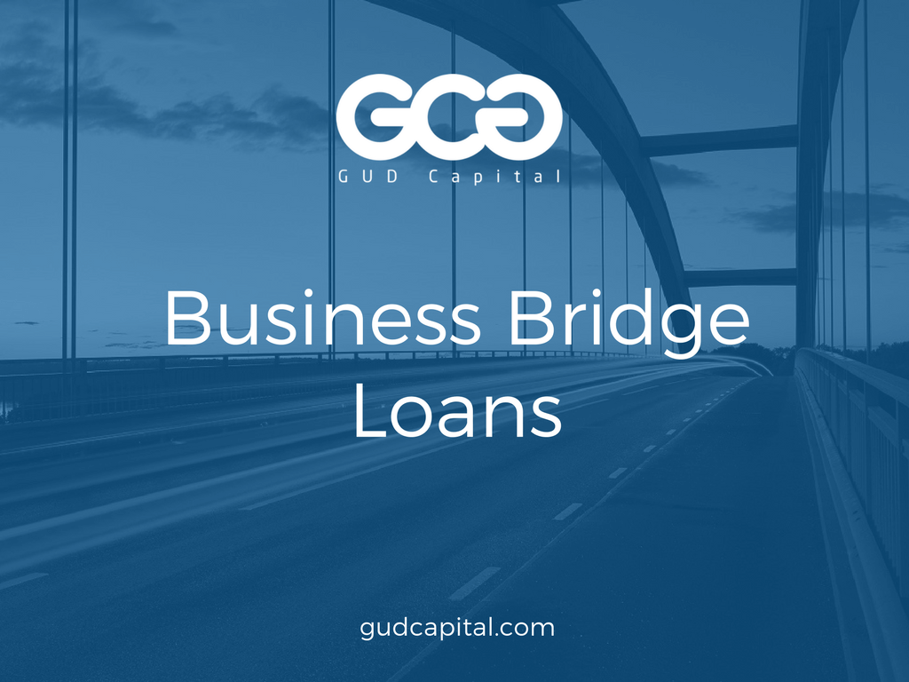 Business Bridge Loans: How to Get Bridge Financing For Working Capital? – GUD Capital